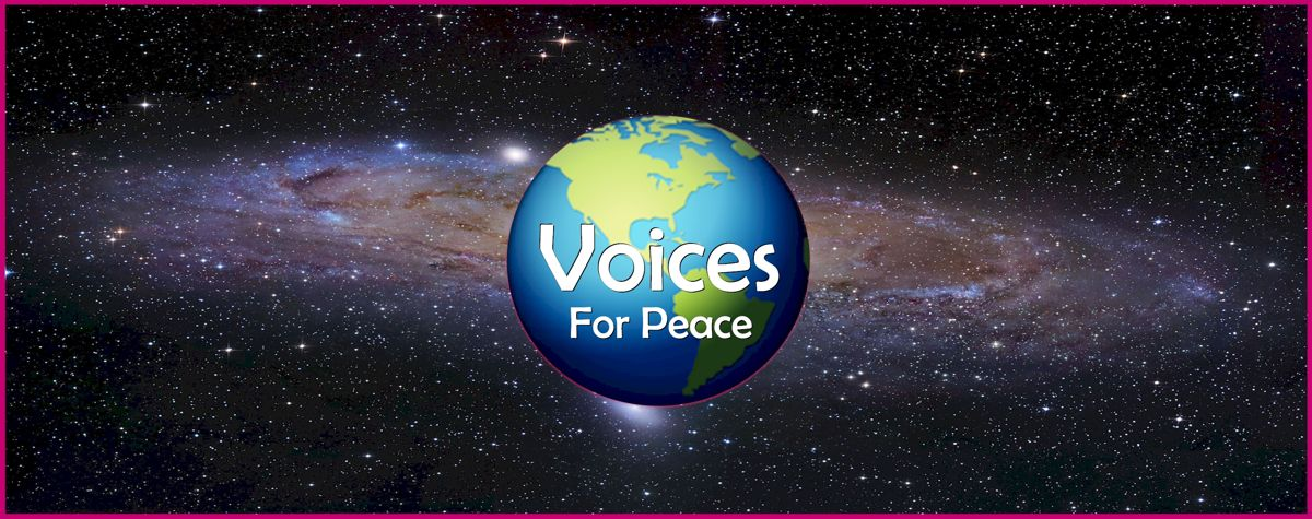 Voices for Peace, Nuclear Disarmament and Demilitarization of Space