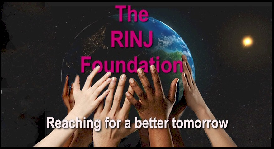 The RINJ Foundaton - Reaching for a better tomorrow