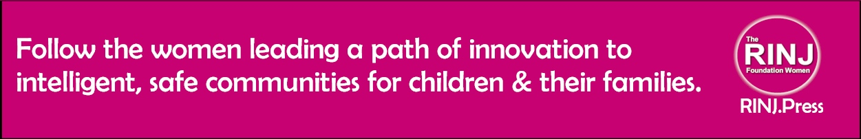 Follow the women leading a path of innovation to intelligent, safe communities for children & their families.
