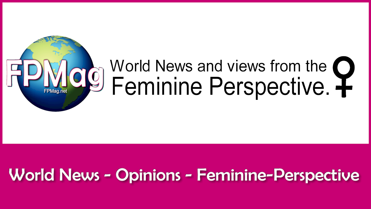 Feminine Perspective Magazine - world news and opinions
