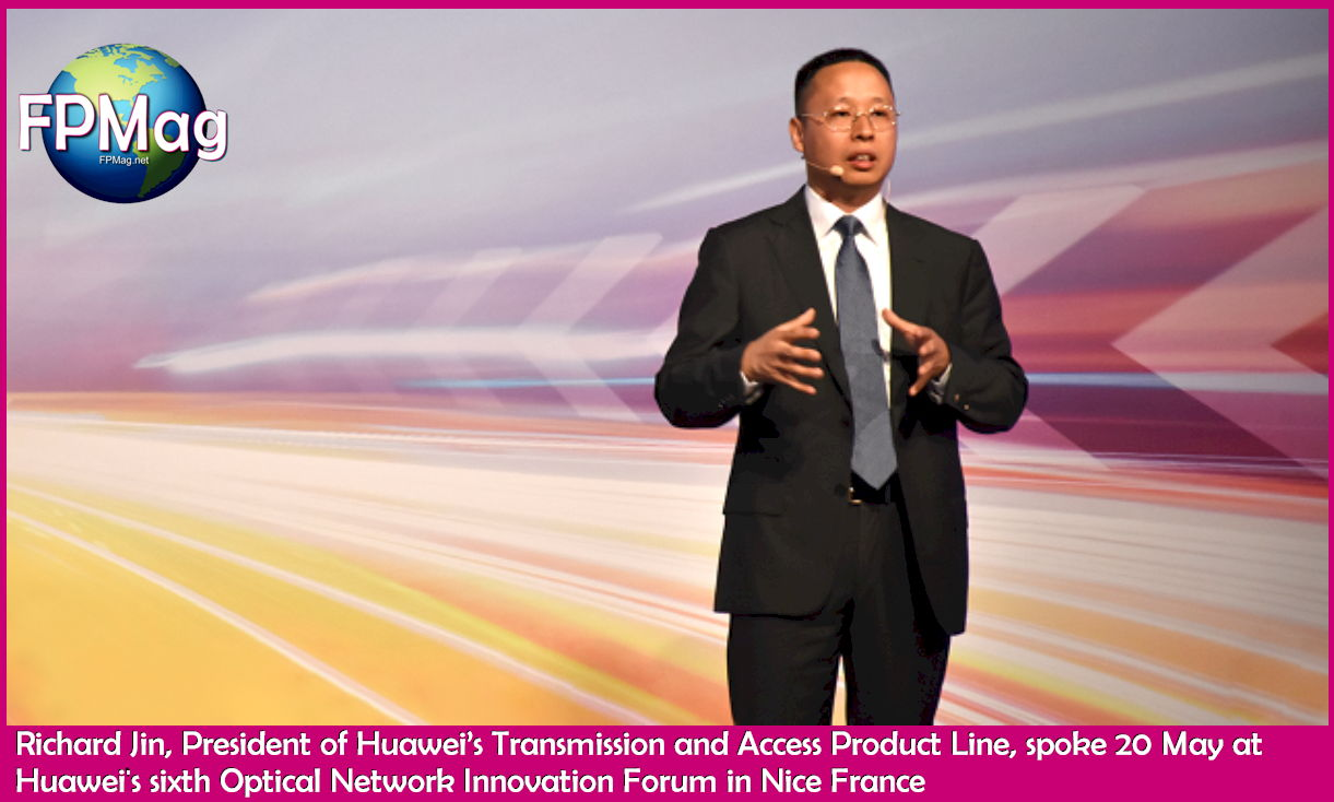 Richard Jin, President of Huawei's Transmission and Access Product Line, spoke 20 May at Huawei's sixth Optical Network Innovation Forum in Nice France