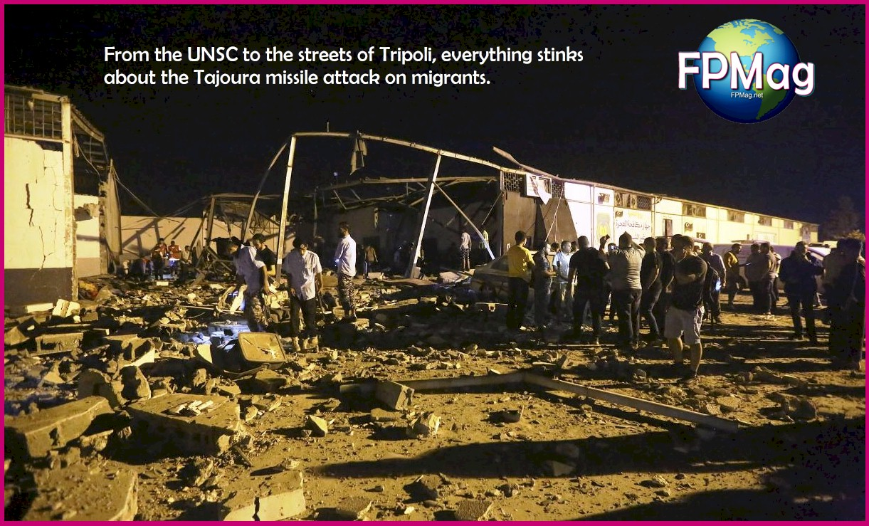 From the UNSC to the streets of Tripoli, everything stinks<br /> about the Tajoura missile attack on migrants.