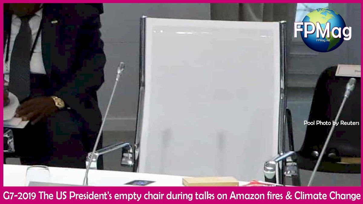G7-2019 The US President's empty chair during talks on Amazon fires & Climate Change