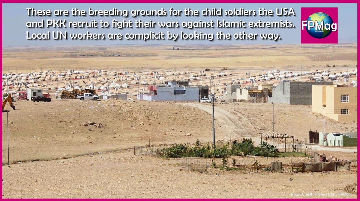 These are the breeding grounds for the child soldiers the USA and PKK recruit to fight their wars against Islamic extremists. Local UN workers are complicit by looking the other way. Photo Credit: Micheal John/FPMag.net Photo Art/Cropping/Enhancement: Rosa Yamamoto FPMag