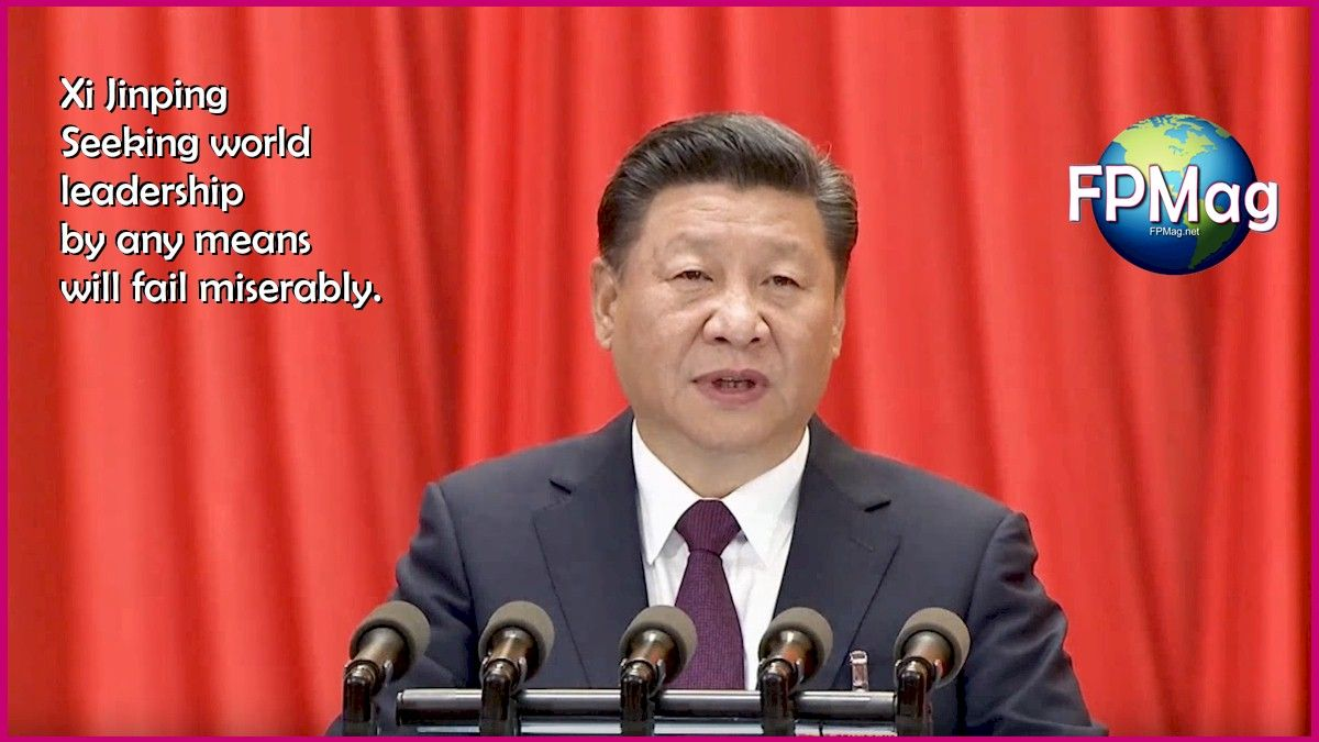 Xi Jinping seeking world domination by any means is not going to work.