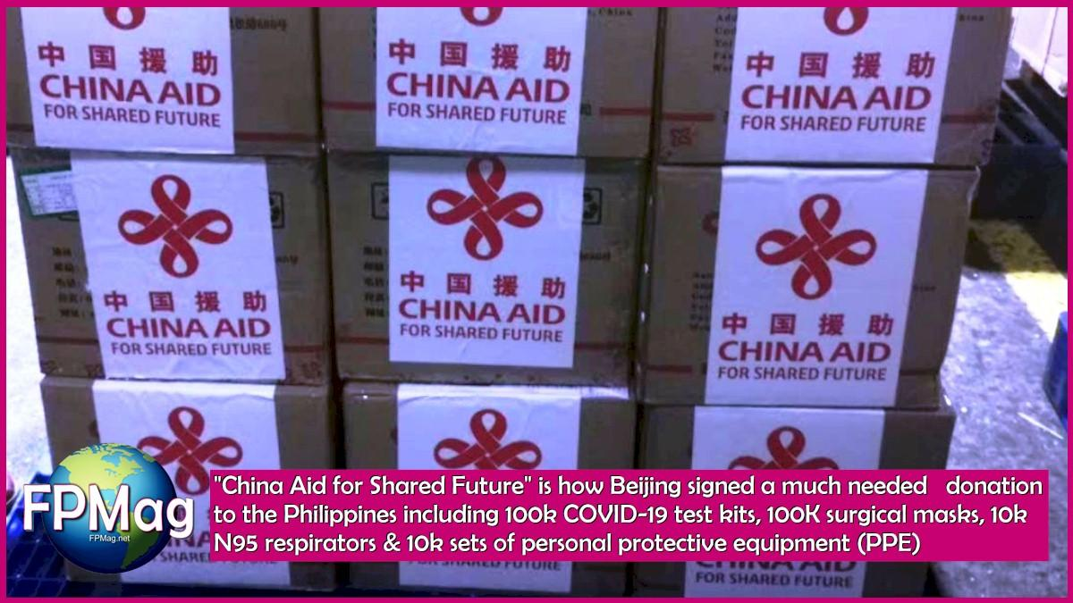 """China Aid for Shared Future"" is how Beijing signed a much needed donation to the Philippines including 100k COVID-19 test kits, 100K surgical masks, 10k N95 respirators & 10k sets of personal protective equipment (PPE)"