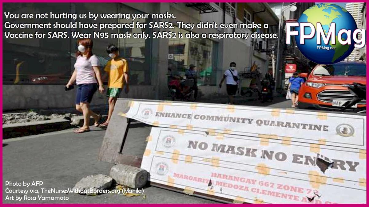 "Nurses say ""You are not hurting us by wearing your masks. Government should have prepared for SARS2. They didn't even make a Vaccine for SARS. Wear N95 mask only. SARS2 is also a respiratory disease."" Photo by AFP Courtesy via, TheNursesWithoutBorders.org (Manila) Art by Rosa Yamamoto"