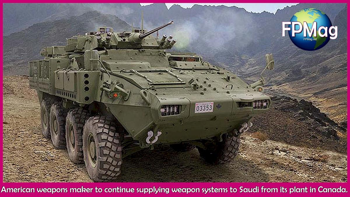 American weapons maker to continue supplying weapon systems to Saudi from its plant in Canada.