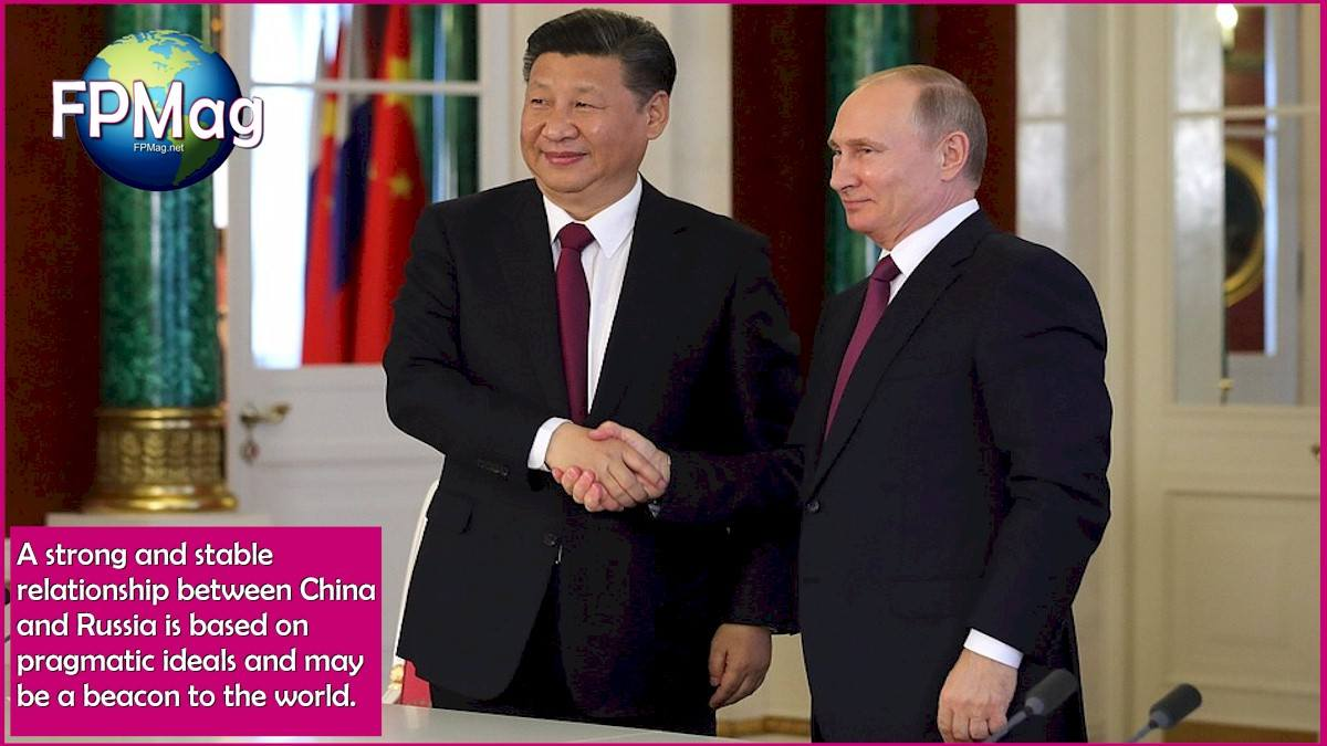The mantle of competence. A strong and stable relationship between China and Russia is based on pragmatic ideals and may be a beacon to the world.